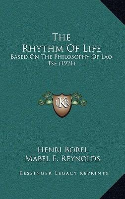 The Rhythm of Life: Based on the Philosophy of Lao-Tse (1921)