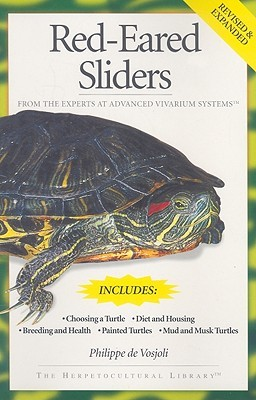 Red-Eared Sliders: From the Experts at Advanced Vivarium Systems by Philippe De Vosjoli