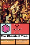 The Chemical Tree: A History of Chemistry