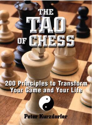 The Tao Of Chess by Peter Kurzdorfer