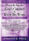 Now Is The Time For God's Children To Know His Word  2nd Qtr