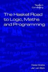 The Haskell Road to Logic, Maths and Programming: v. 4 (Texts in Computing)
