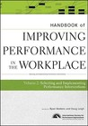 Handbook of Improving Performance in the Workplace, Volume 2: Selecting and Implementing Performance Interventions