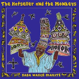 The Hatseller And The Monkeys by Baba Wagué Diakité