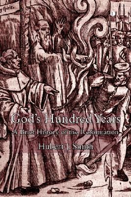 God's Hundred Years by Hubert J. Smith