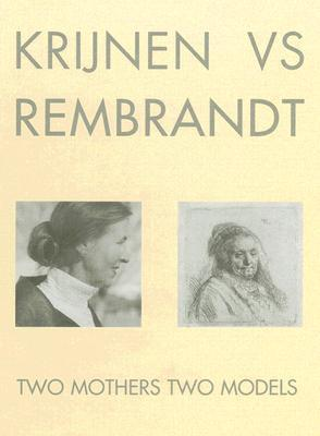 Krijnen Vs. Rembrandt: Two Mothers Two Models