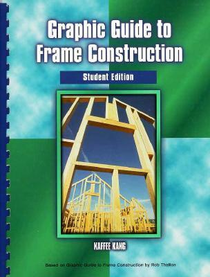 Graphic Guide to Frame Construction: Student Edition