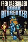 Rogue Berserker (Berserker, #14)