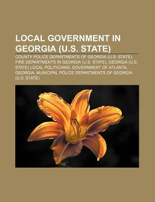 Local Government in Georgia (U.S. State): County Police Departments of Georgia (U.S. State), Fire Departments in Georgia (U.S. State)