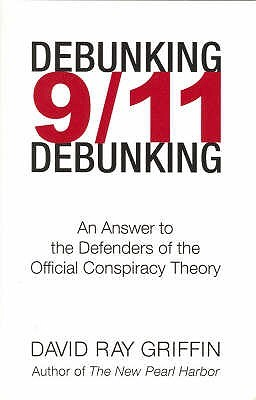Ebook Debunking 9/11 Debunking: An Answer to Popular Mechanics & Other Defenders of the Official Conspiracy Theory by David Ray Griffin DOC!