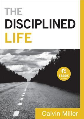 The Disciplined Life by Calvin Miller