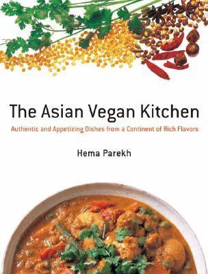 the-asian-vegan-kitchen-authentic-and-appetizing-dishes-from-a-continent-of-rich-flavors