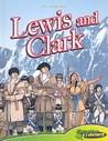 Lewis and Clark (Bio-Graphics) (Bio-Graphics)