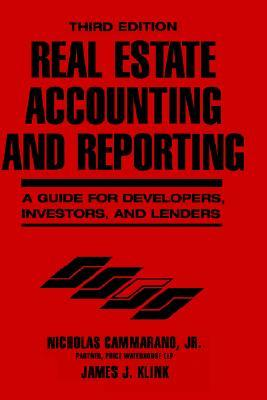 Real Estate Accounting and Reporting: A Guide for Developers, Investors, and Lenders