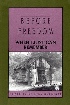 Before Freedom, When I Just Can Remember: Twenty-Seven Oral Histories of Former South Carolina Slaves Ebooks - audio - descarga gratuita