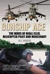 Gunship Ace: The Wars of Neall Ellis, Gunship Pilot and Mercenary