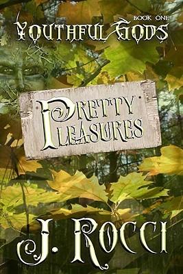 Pretty Pleasures by J. Rocci