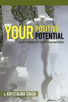 Your Positive Potential by L. Krystalina Soash