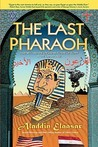 The Last Pharaoh: Mubarak and the Uncertain Future of Egypt in the Obama Age