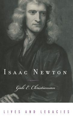 Isaac Newton by Gale E. Christianson