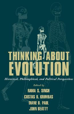 Thinking about Evolution: Historical, Philosophical, and Political Perspectives