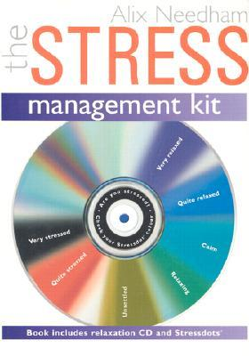 The Stress Management Kit [With/CD and Stressdots] by Alix Needham