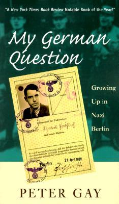 My German Question by Peter Gay