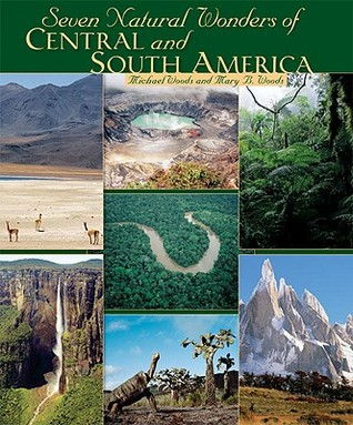 Seven Natural Wonders of Central and South America by Michael Woods