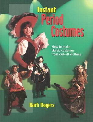 Instant Period Costumes by Barb Rogers