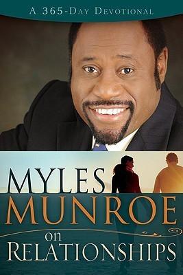 Myles Munroe On Relationships