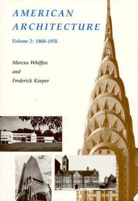 American Architecture: Volume 2: 1860-1976