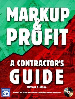 Markup Profit A Contractors Guide By Michael C Stone