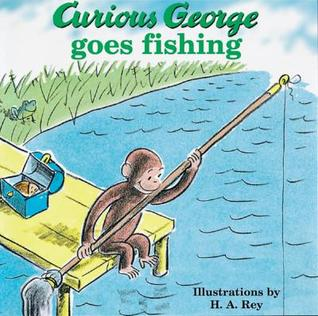 Curious George Goes Fishing by H.A. Rey