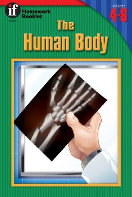 The Human Body Homework Booklet, Grades 4 to 6 by Instructional Fair