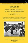 Zoom In. Palestinian Refugees of 1948, Remembrances [English - Hebrew Edition]