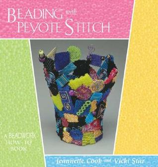 Beading With Peyote Stitch: A Beadwork How-To Book
