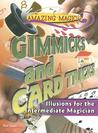 Gimmicks and Card Tricks: Illusions for the Intermediate Magician