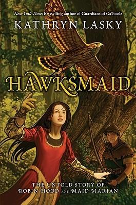Hawksmaid: The Untold Story of Robin Hood and Maid Marian