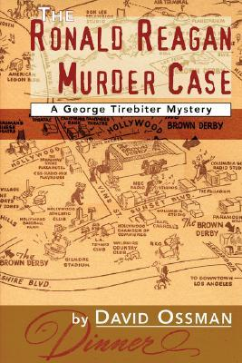 The Ronald Reagan Murder Case: A George Tirebiter Mystery