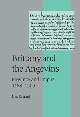 Brittany and the Angevins: Province and Empire 1158 1203