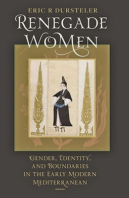Renegade Women: Gender, Identity, and Boundaries i...