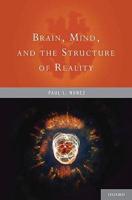 Brain, Mind, and the Structure of Reality