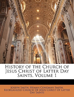 History of the Church of Jesus Christ of Latter Day Saints, Volume 1 of 4