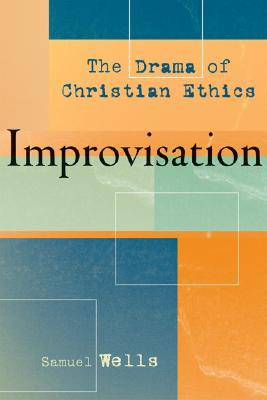 improvisation-the-drama-of-christian-ethics