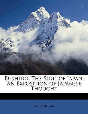 Bushido: The Soul of Japan: An Exposition of Japanese Thought