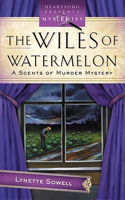 The Wiles of Watermelon (Scents of Murder, #2)