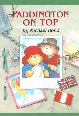 Ebook Paddington On Top by Michael Bond TXT!
