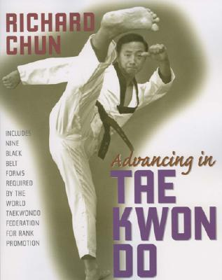 Advancing in Tae Kwon Do, Revised and Updated Edition