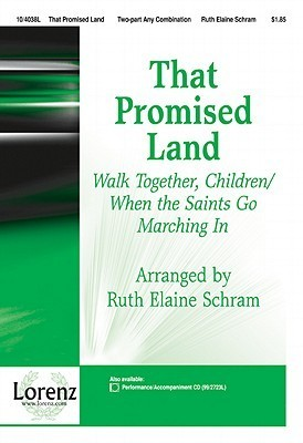 That Promised Land: Walk Together, Children/When the Saints Go Marching in