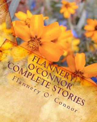 Flannery O'Connor Complete Stories